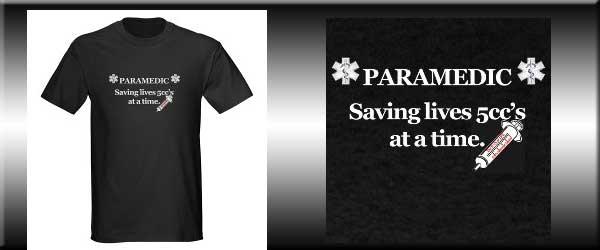 Paramedic | 5cc's of Life TShirt