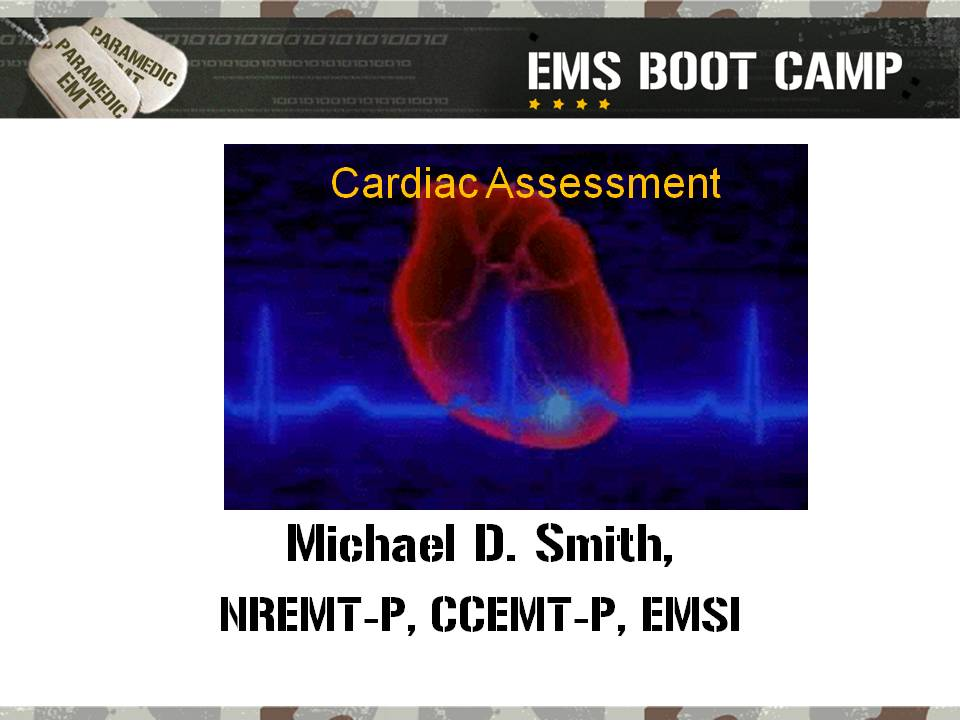 Cardiac Assessment For The Pre-Hospital Provider